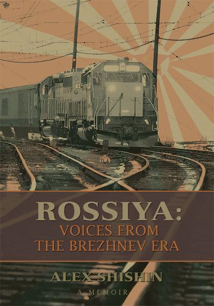 ROSSIYA: Voices from the Brezhnev Era By: Alex Shishin