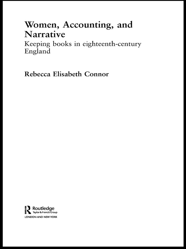 Women, Accounting and Narrative By: Rebecca E. Connor