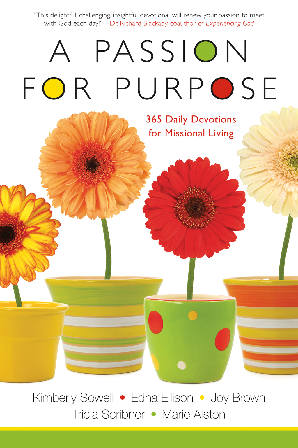 A Passion for Purpose: 365 Daily Devotions for Missional Living By: Kimberly Sowell