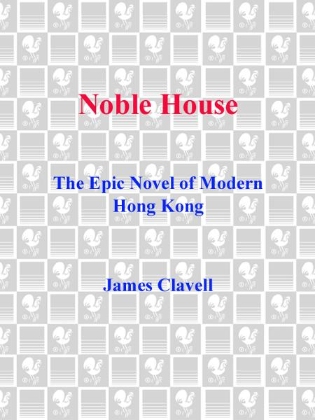 Noble House By: James Clavell