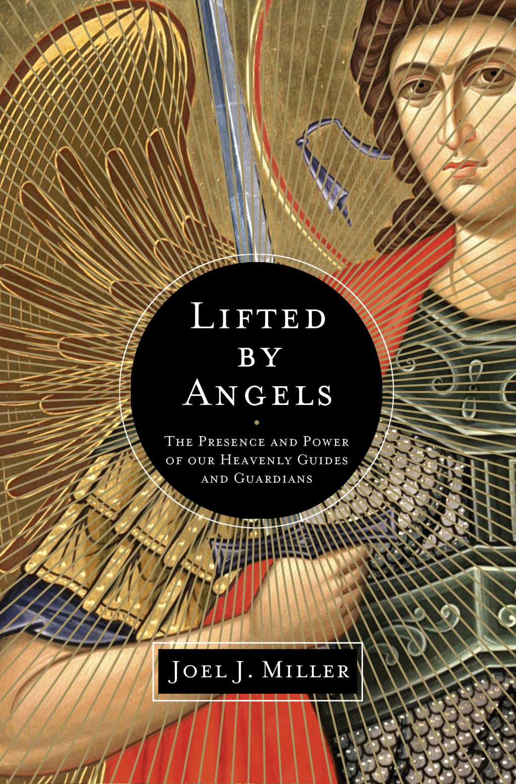 Lifted by Angels By: Joel J. Miller