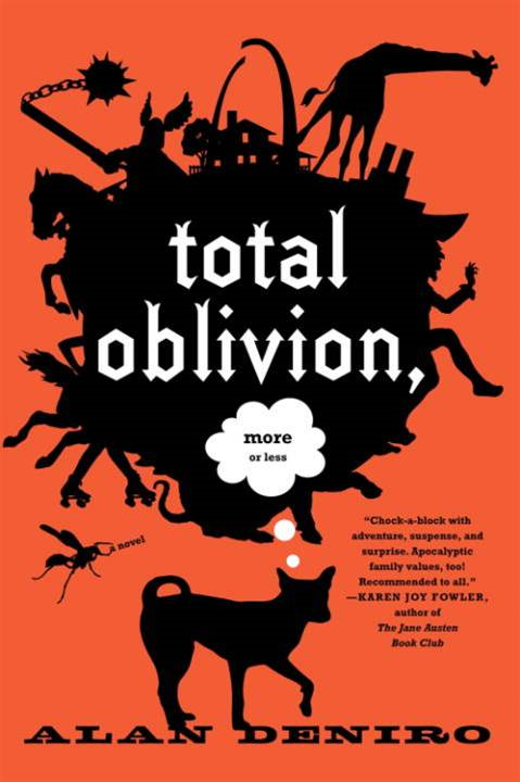 Total Oblivion, More or Less By: Alan DeNiro