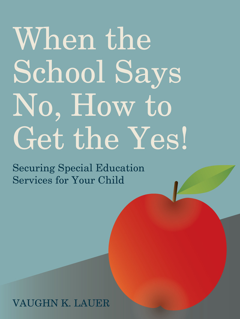 When the School Says No...How to Get the Yes! Securing Special Education Services for Your Child