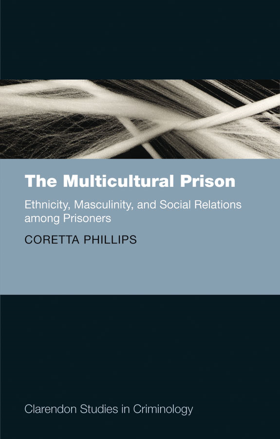 The Multicultural Prison: Ethnicity, Masculinity, and Social Relations among Prisoners