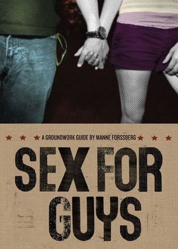 Sex for Guys: A Groundwork Guide By: Jane Springer,Manne Forssberg,Maria Lundin