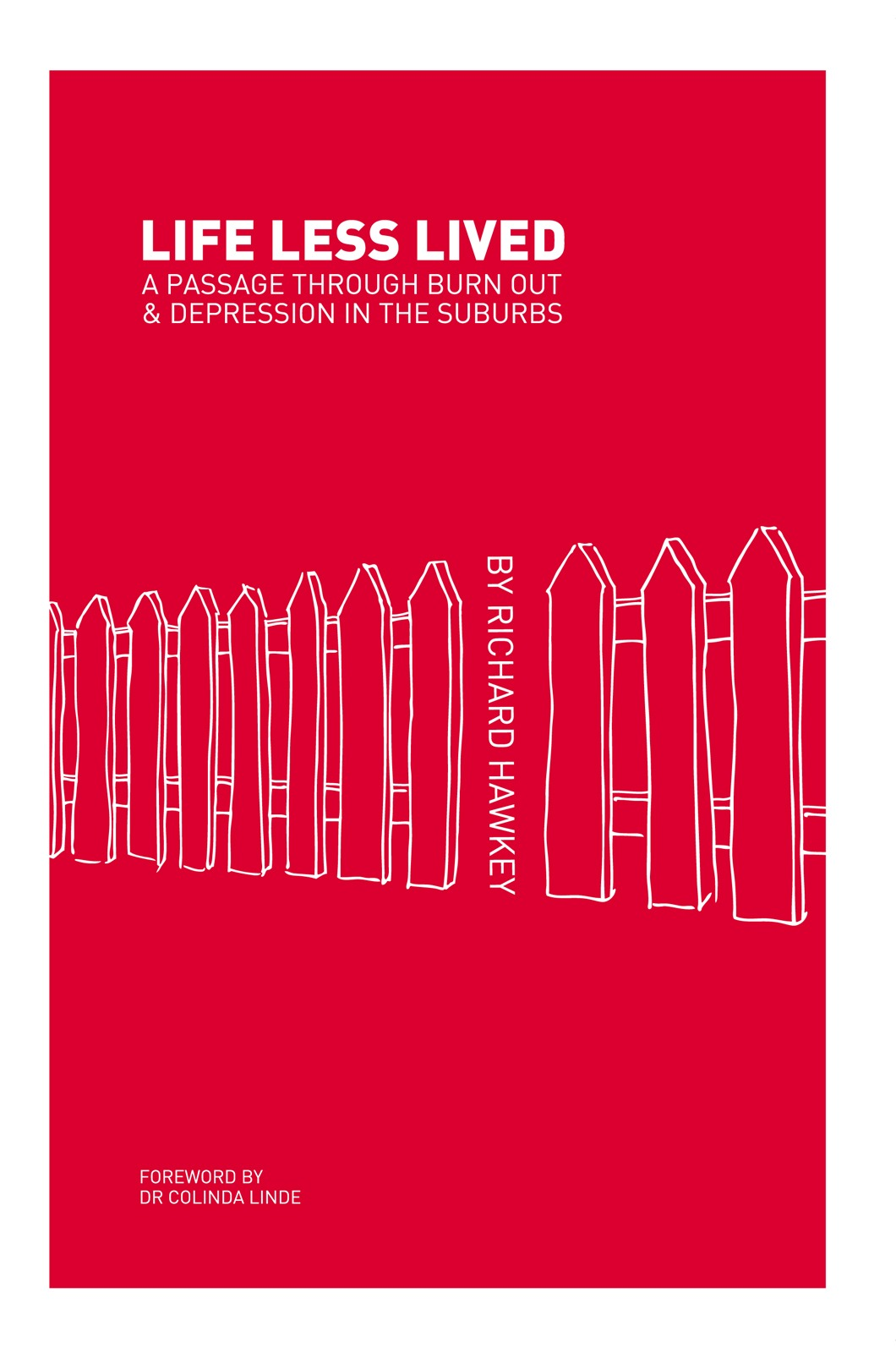 Life Less Lived By: Richard Hawkey