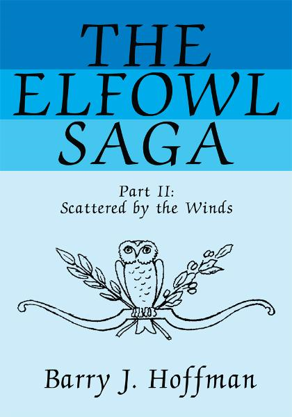 The Elfowl Saga By: Barry Hoffman