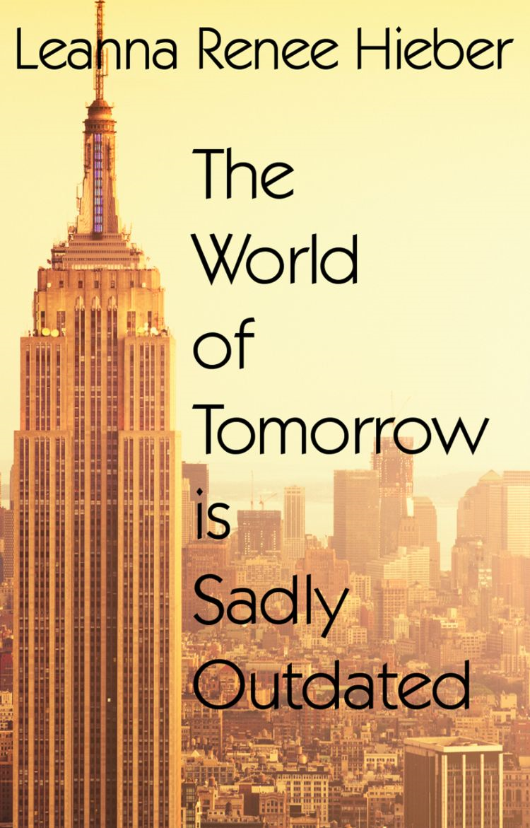 The World of Tomorrow is Sadly Outdated
