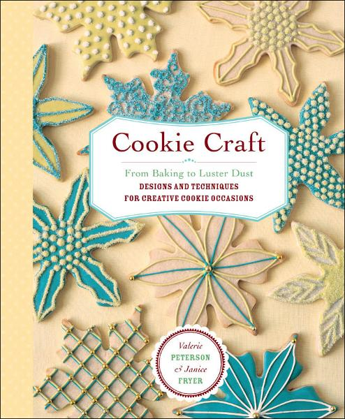Cookie Craft By: Janice Fryer,Valerie Peterson