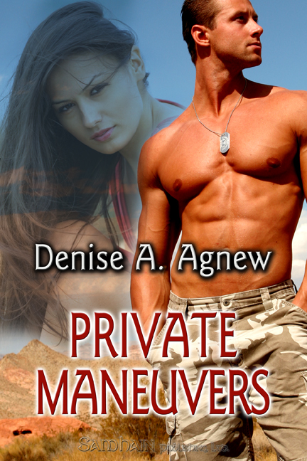 Private Maneuvers By: Denise A. Agnew