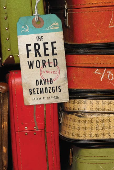 The Free World By: David Bezmozgis