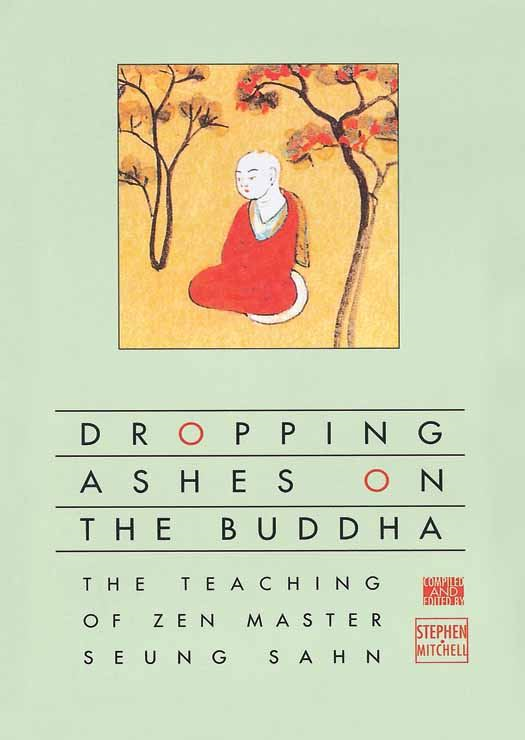 Dropping Ashes on the Buddha By: Stephen Mitchell