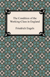 The Condition Of The Working-Class In England In 1844