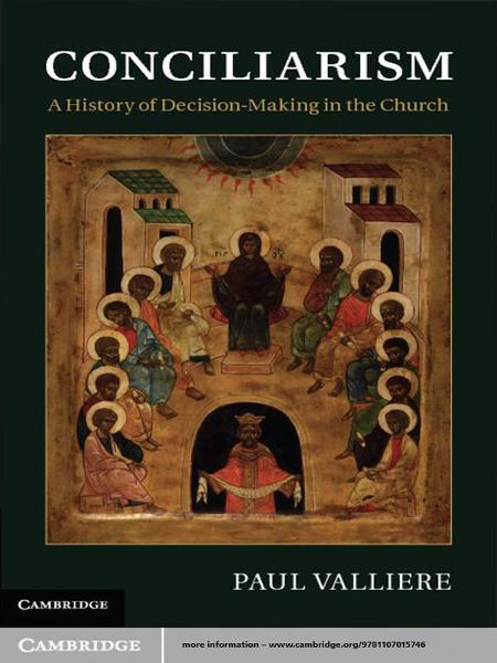 Conciliarism A History of Decision-Making in the Church