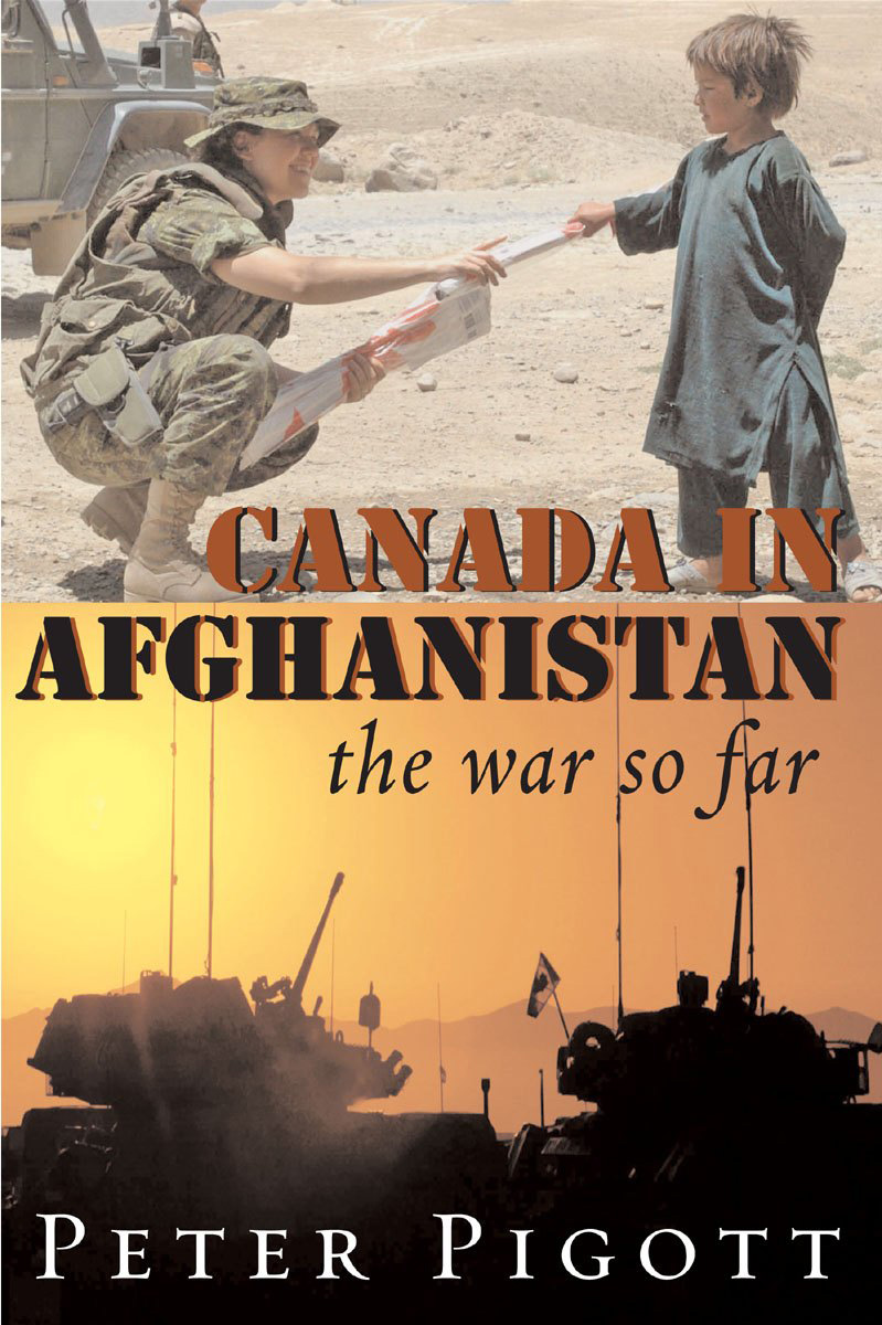 Canada in Afghanistan By: Peter Pigott