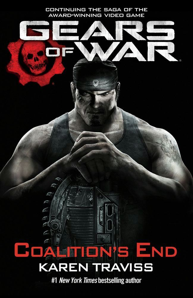 Gears of War: Coalition's End By: Karen Traviss