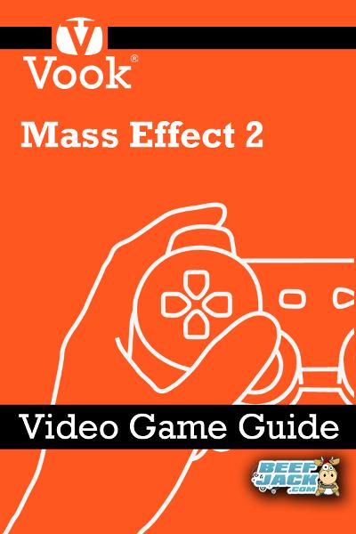 Mass Effect 2: Video Game Guide By: Vook