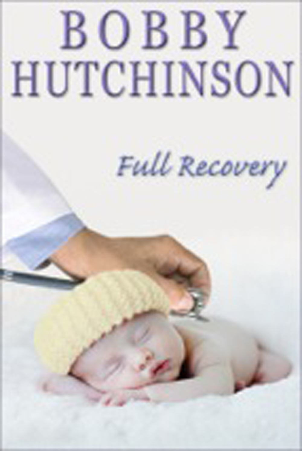 Full Recovery By: bobby hutchinson