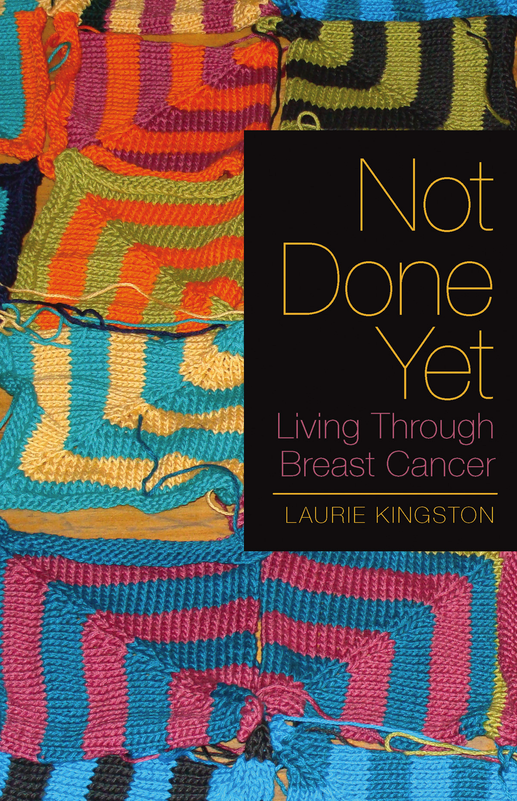 Not Done Yet By: Laurie Kingston
