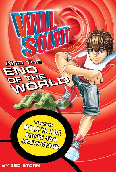 Will Solvit and the End of the World (Book 12) By: Zed Storm