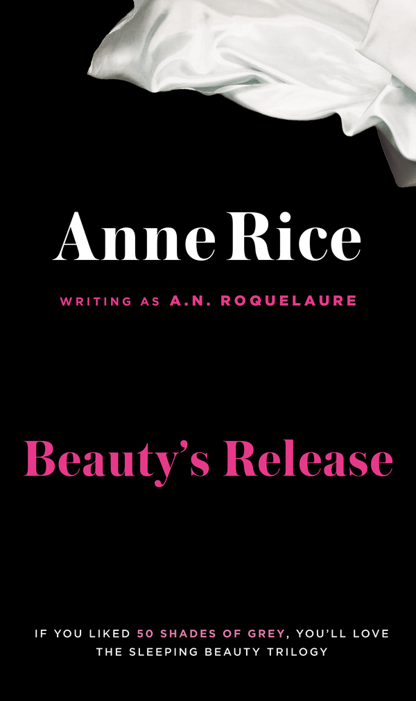 Beauty's Release By: A. N. Roquelaure,Anne Rice