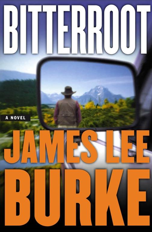 Bitterroot By: James Lee Burke