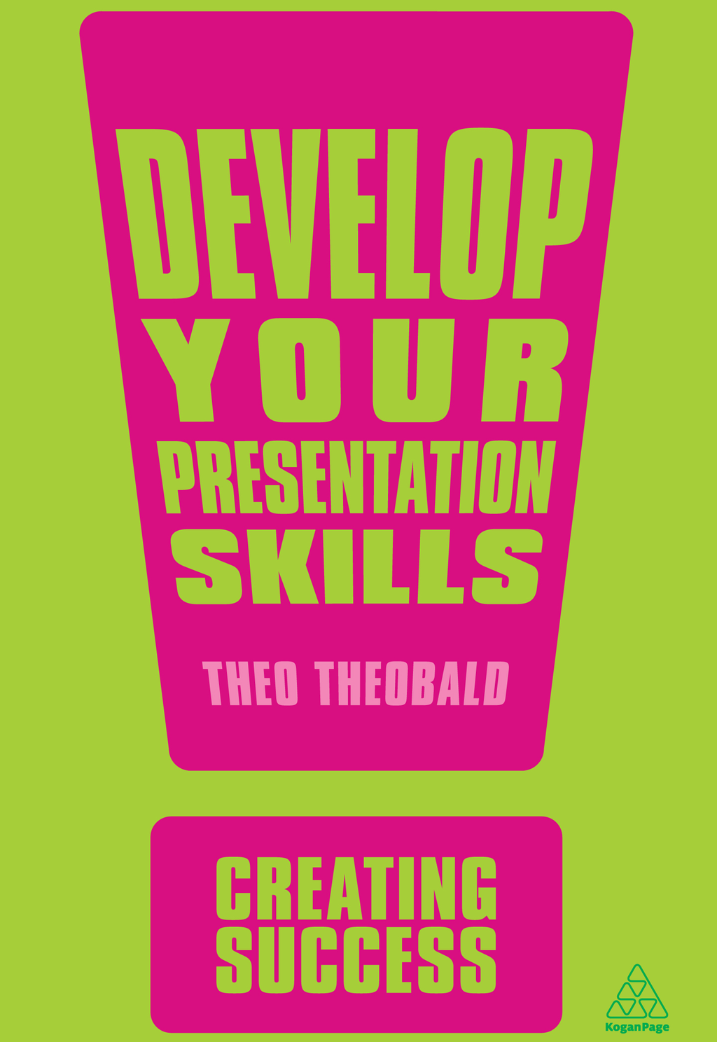 Develop Your Presentation Skills By: Theo Theobald