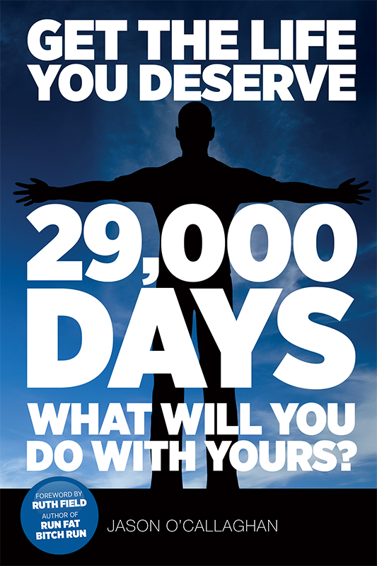 Get The Life You Deserve: '29,000 Days' What Will You Do With Yours?