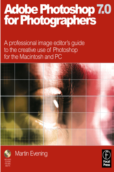 Adobe Photoshop 7.0 for Photographers A professional image editor's guide to the creative use of Photoshop for the Macintosh and PC