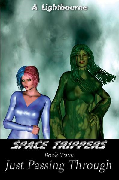 Space Trippers Book 2: Just Passing Through By: Aurora Lightbourne