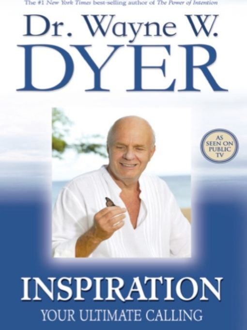 Inspiration By: Wayne Dyer