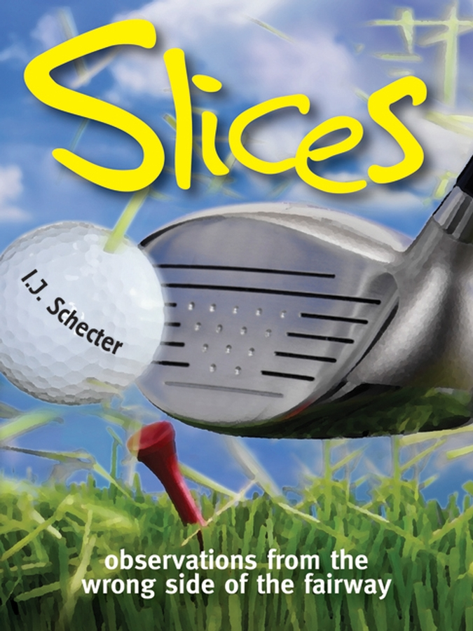 Slices By: I. J. Schecter