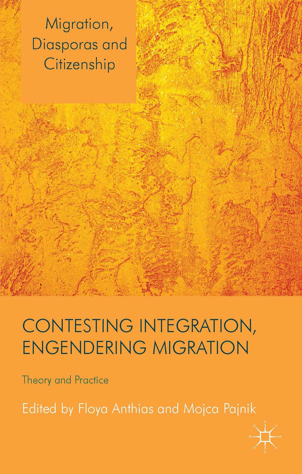 Contesting Integration,  Engendering Migration Theory and Practice