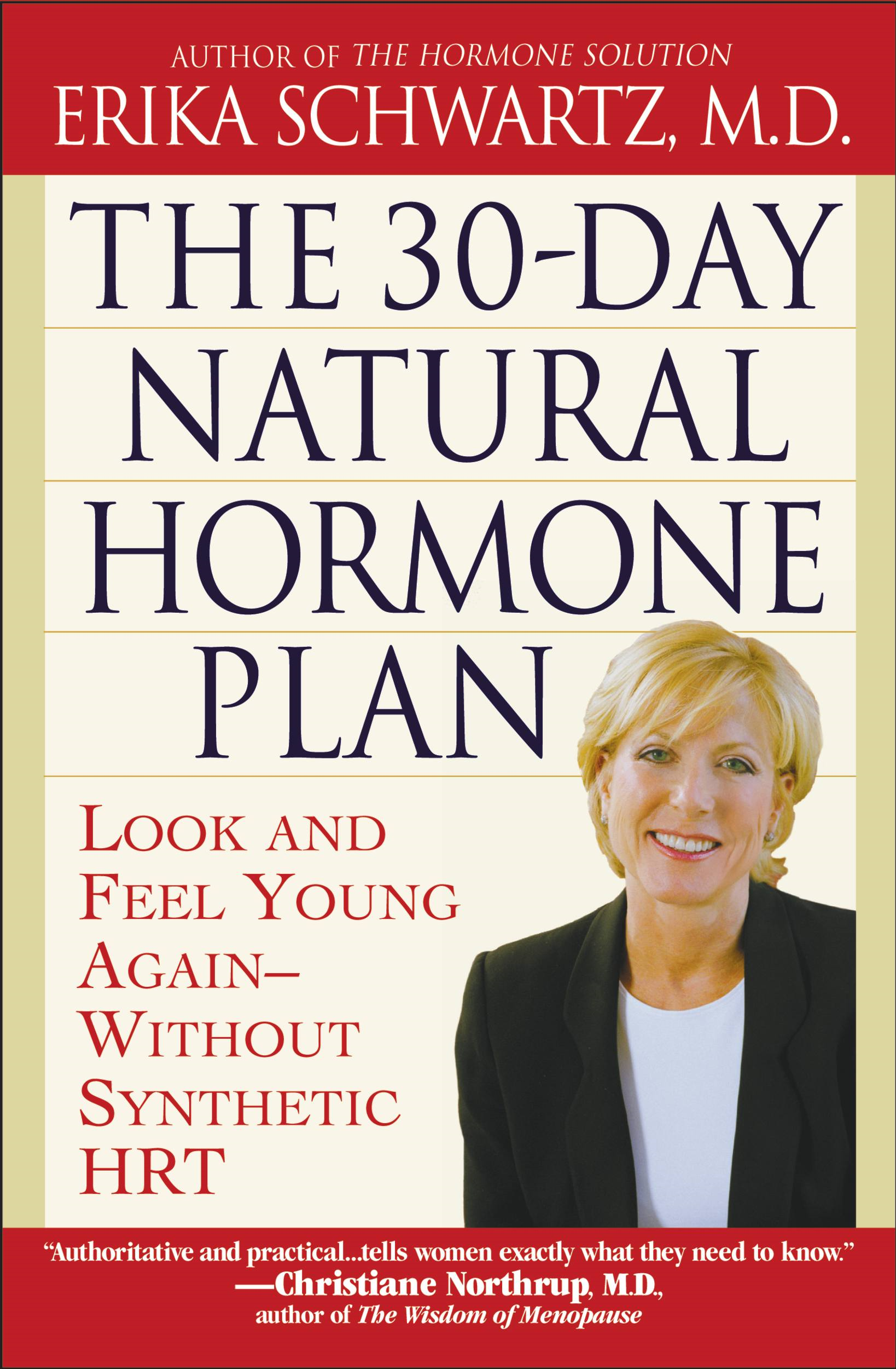 The 30-Day Natural Hormone Plan By: Erika Schwartz