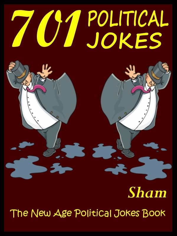 Jokes Political Jokes: 701 Political Jokes By: Sham