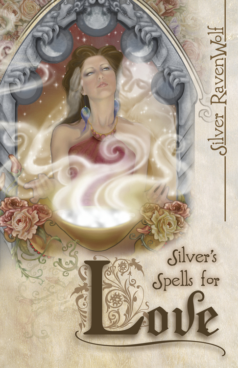 Silver's Spells for Love By: Silver RavenWolf