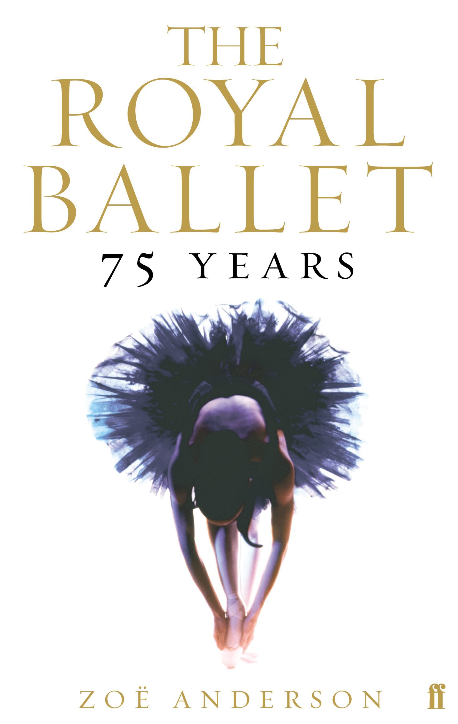 The Royal Ballet: 75 Years By: Zoe Anderson