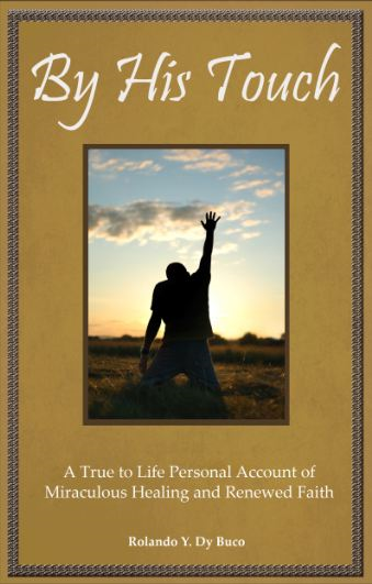 By His Touch: A True to Life Personal Account of Miraculous Healing and Renewed Faith