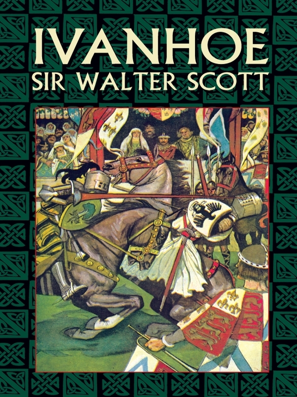Ivanhoe By: Sir Walter Scott
