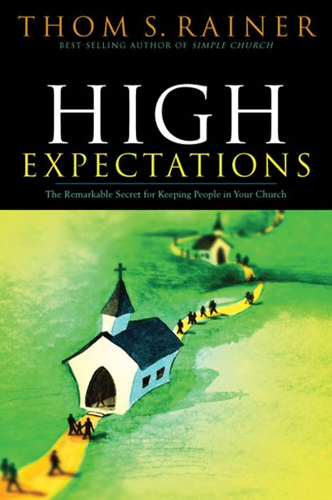 High Expectations By: Thom  S. Rainer