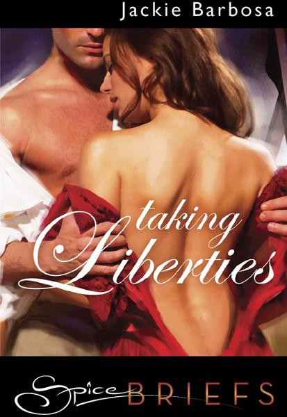 Taking Liberties (Mills & Boon Spice Briefs)