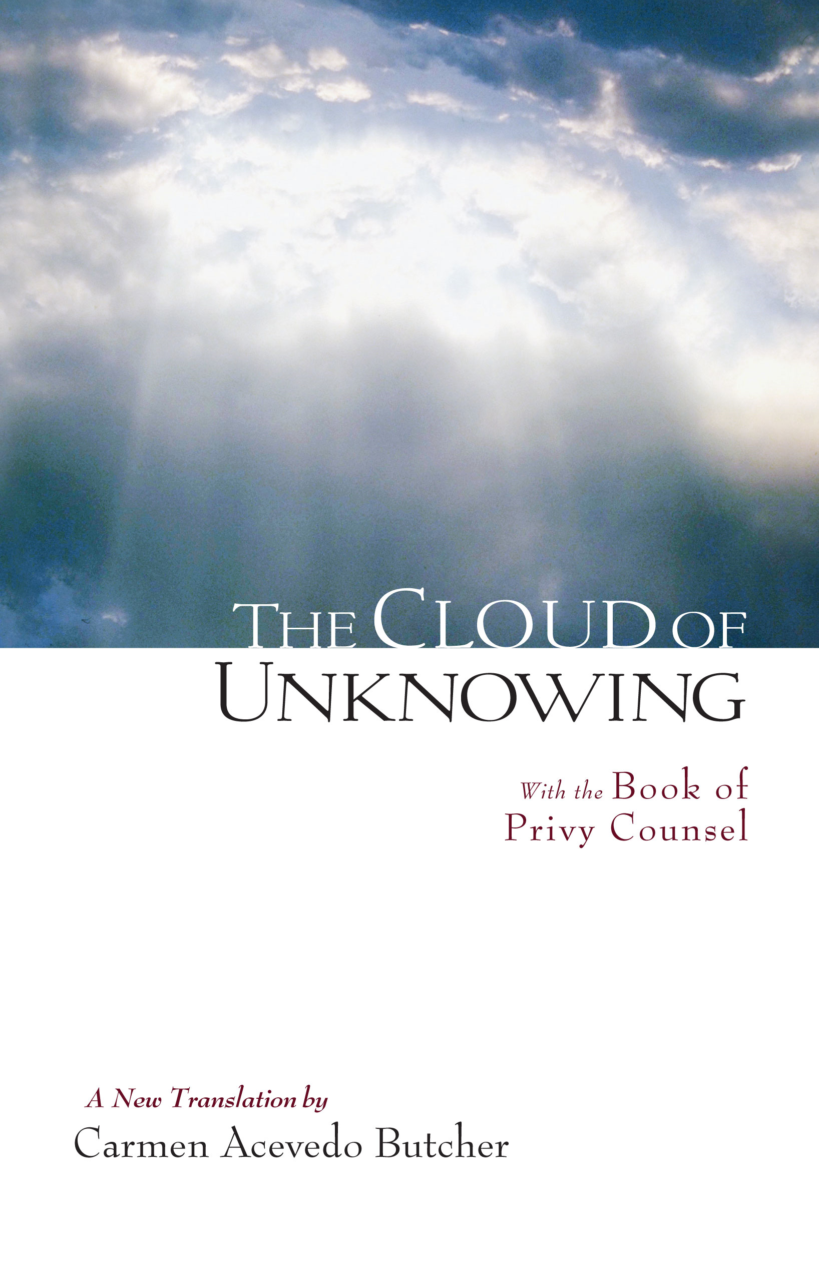 The Cloud of Unknowing: A New Translation By: