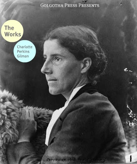 The Works Of Charlotte Perkins Gilman