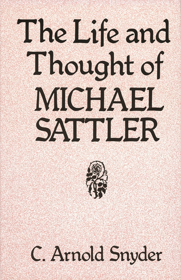 The Life and Thought of Michael Sattler