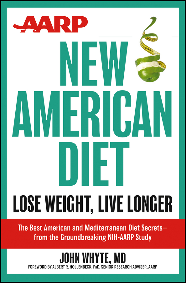 AARP New American Diet By: John Whyte MD
