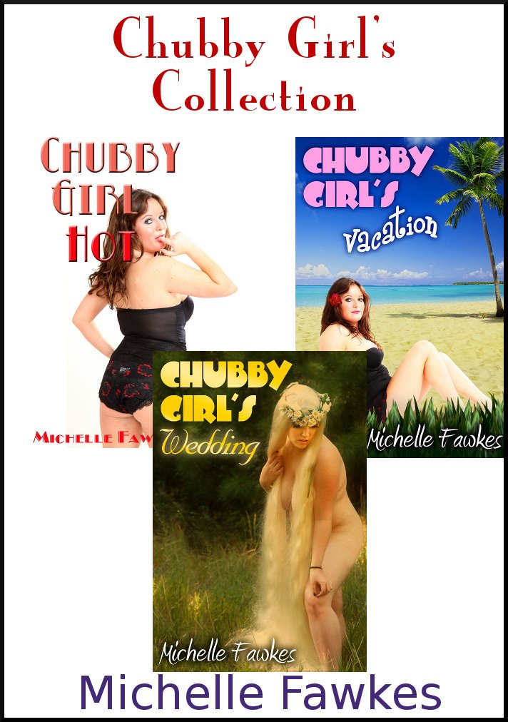 Michelle Fawkes - Chubby Girl Collection