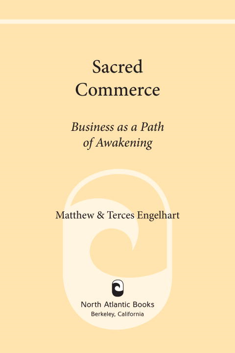 Sacred Commerce By: Matthew Engelhart,Terces Engelhart