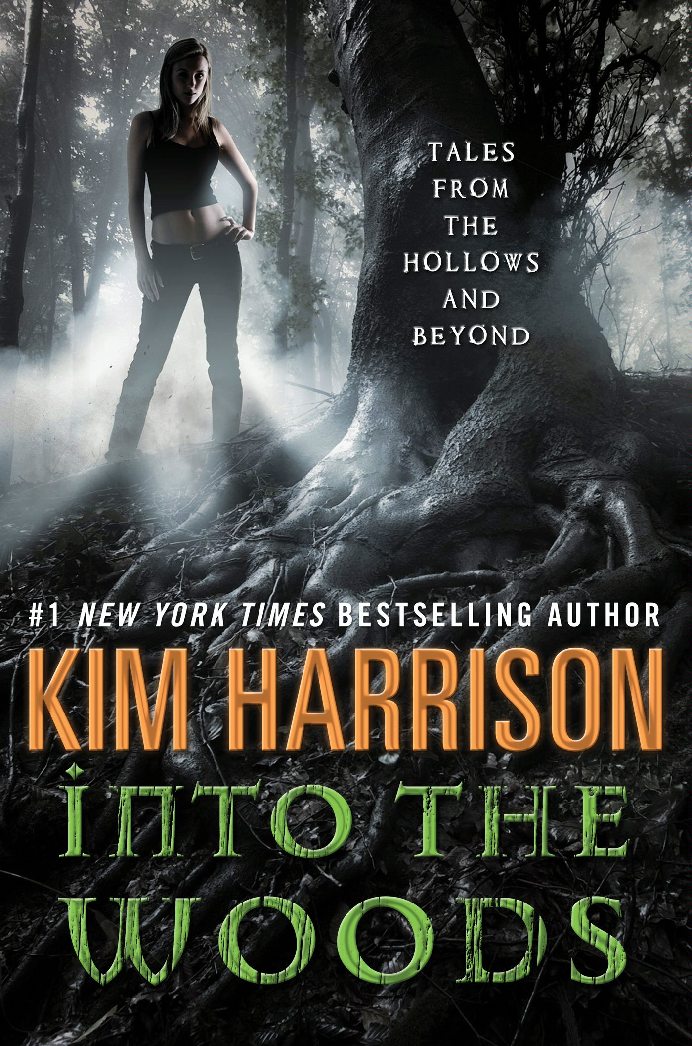 Into the Woods By: Kim Harrison