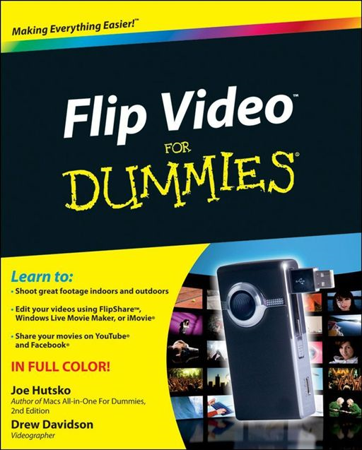 Flip Video For Dummies By: Drew Davidson,Joe Hutsko