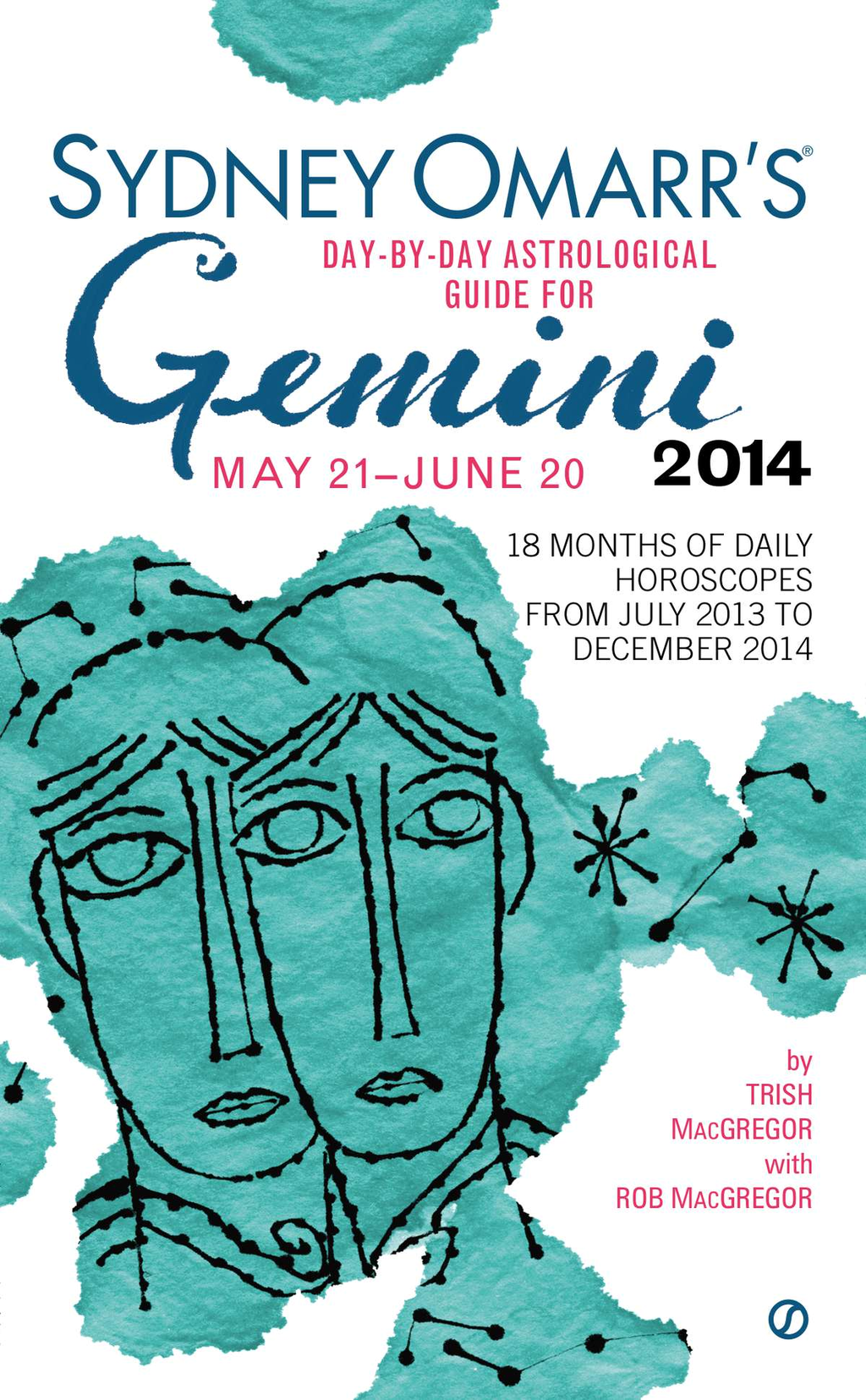 Sydney Omarr's Day-By-Day Astrological Guide for the Year 2014: Gemini